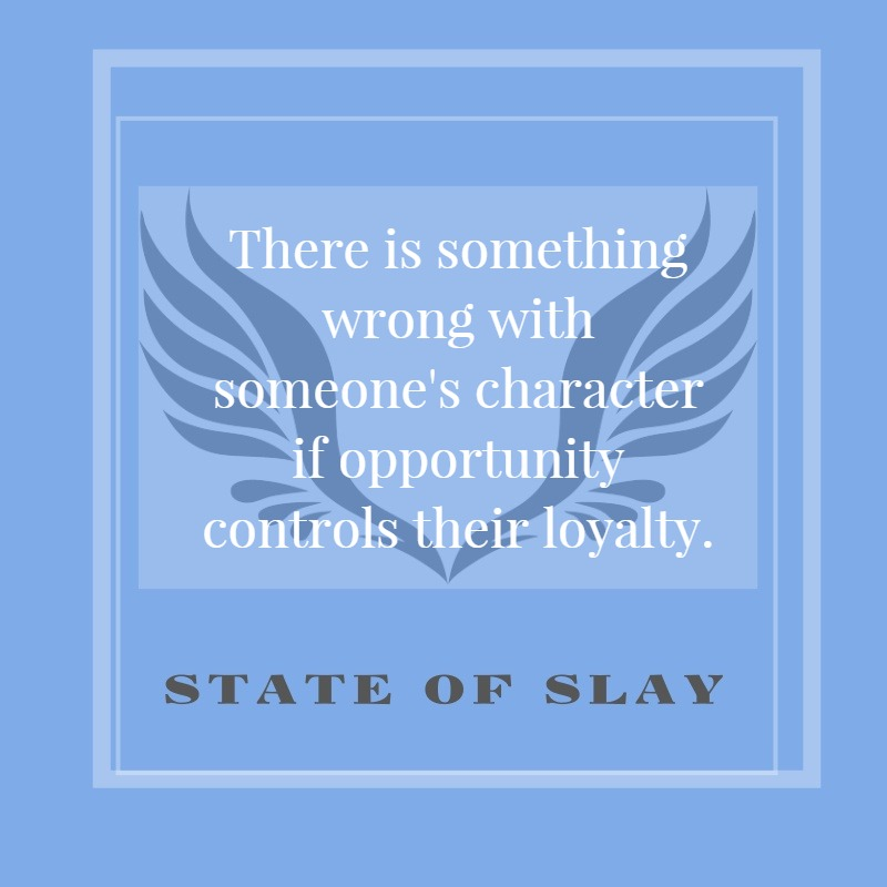 State Of Slay Opportunity Loyalty