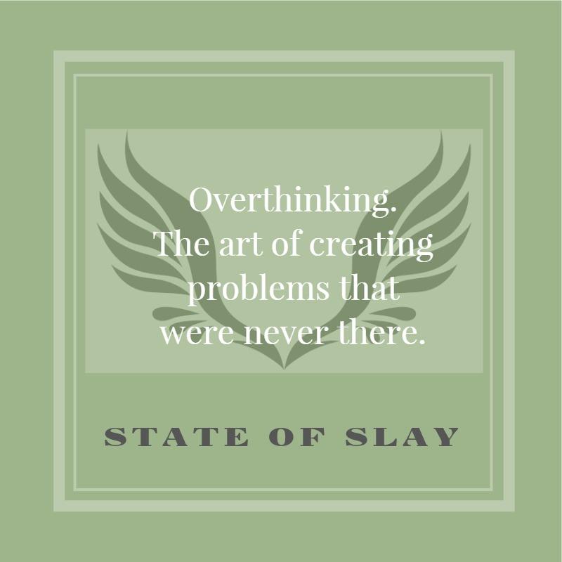 State Of Slay Overthinking