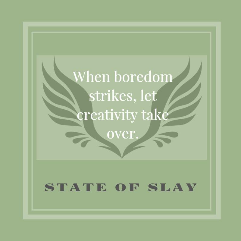 State Of Slay Boredom