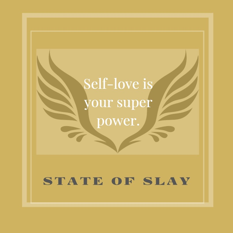 State Of Slay Gold Self Love Super Power