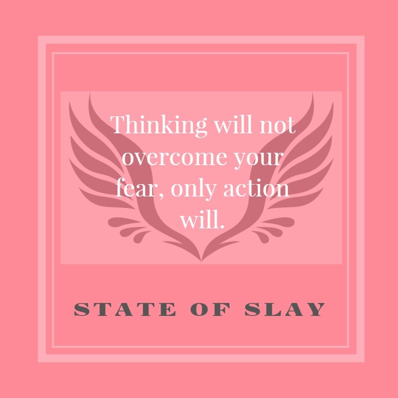 State Of Slay Overcome Fear