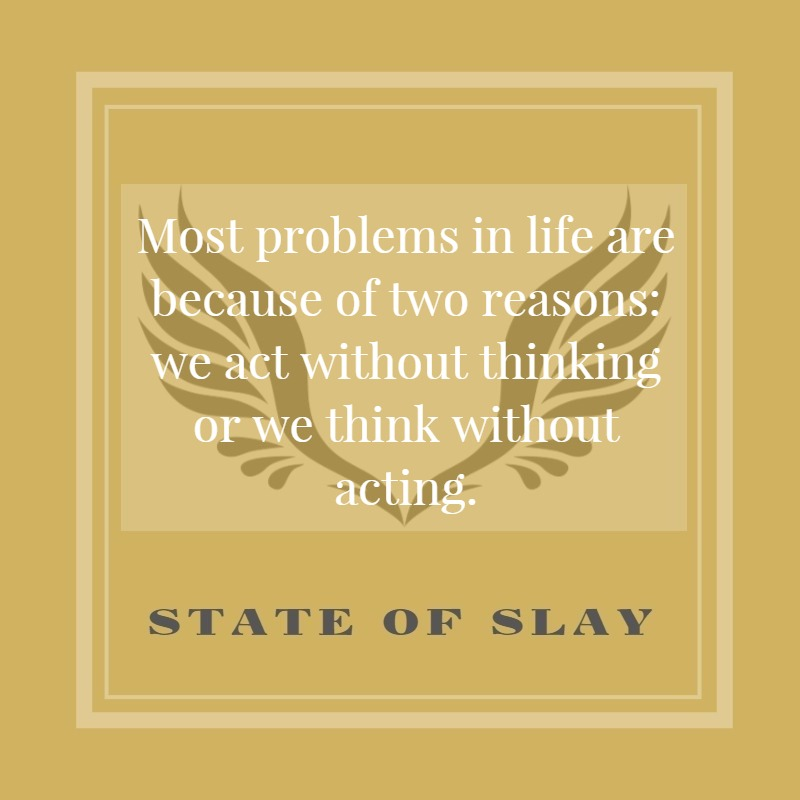 State Of Slay Think Without Acting