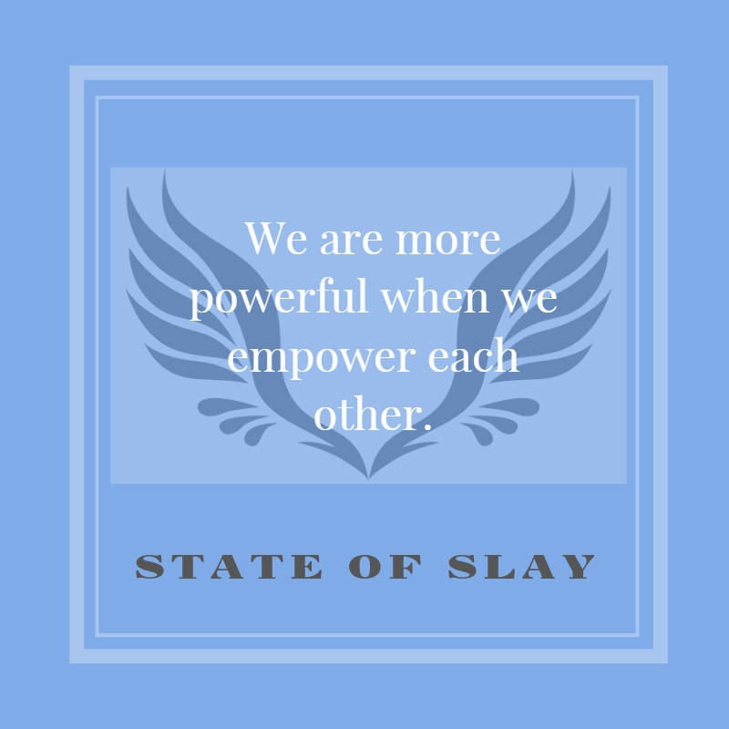 State Of Slay Empower