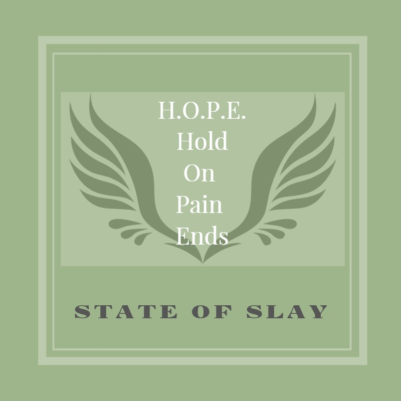 State Of Slay HOPE, Pain Ends