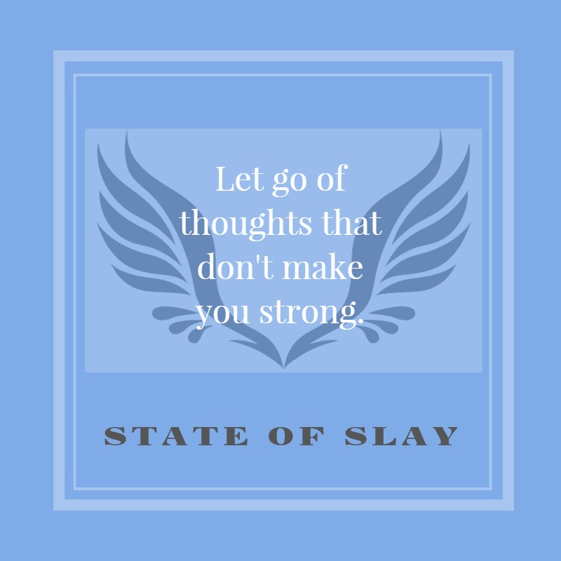 State Of Slay Let Go Of Thoughts