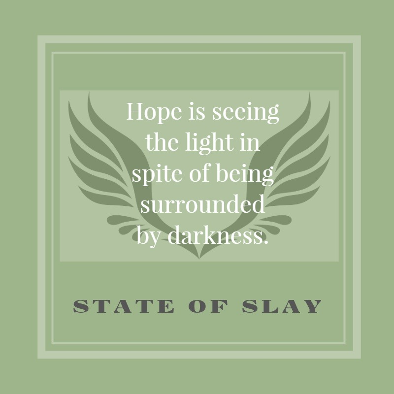 State Of Slay Hope Darkness