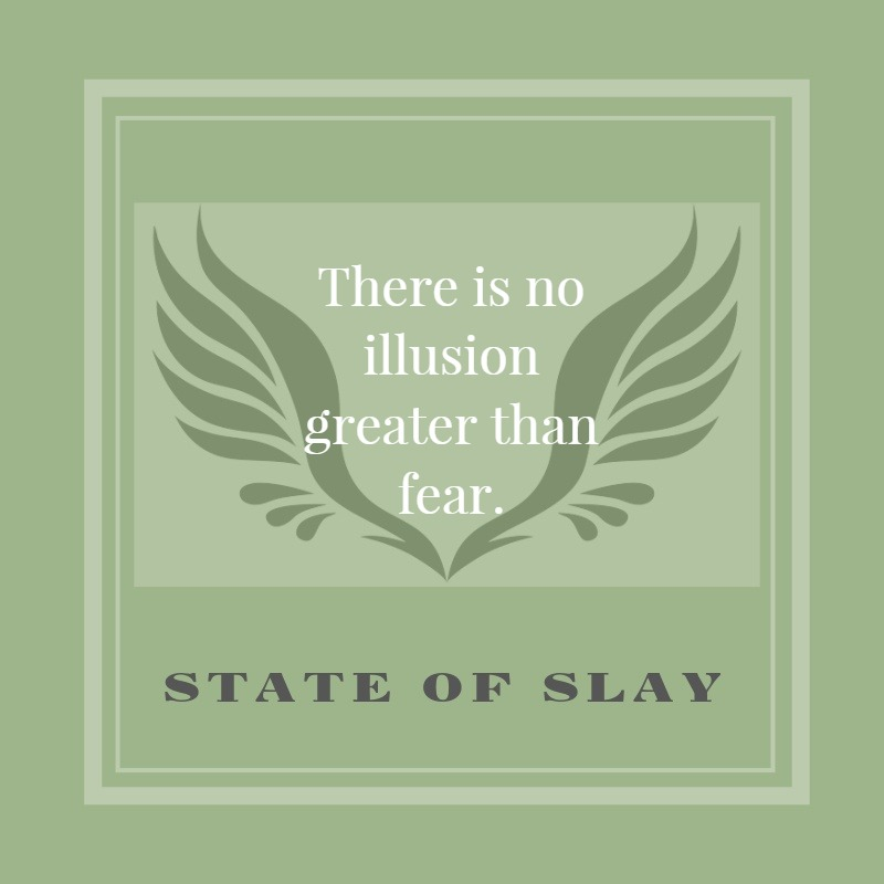 State Of Slay Illusion Fear