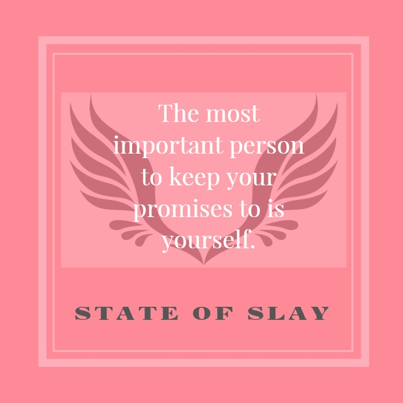 State Of Slay Promise Yourself