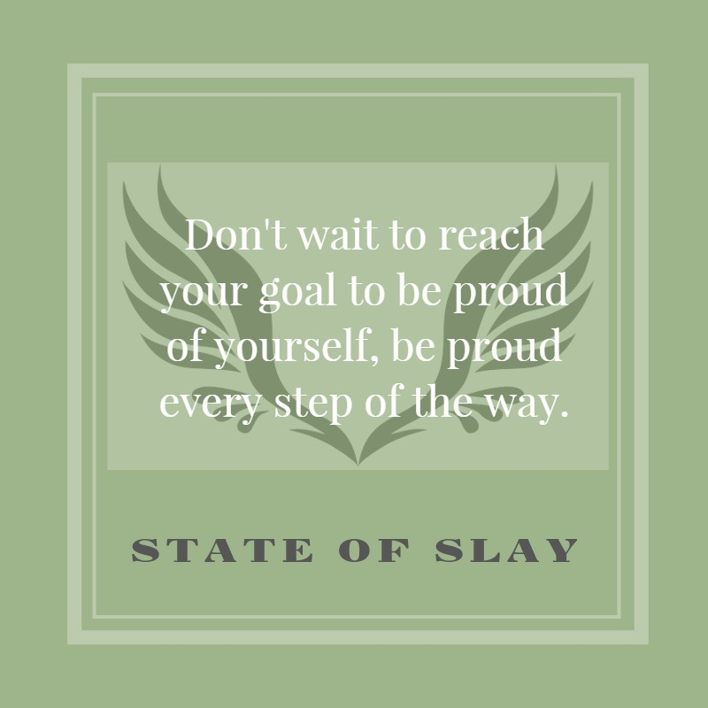 State Of Slay Be Proud Every Step