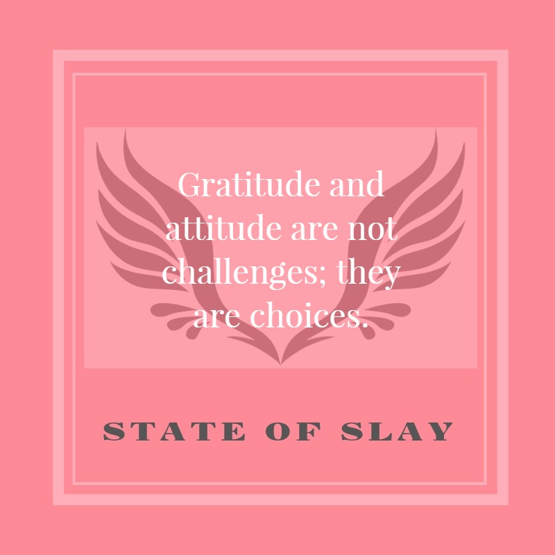 State Of Slay Gratitude and Attitude