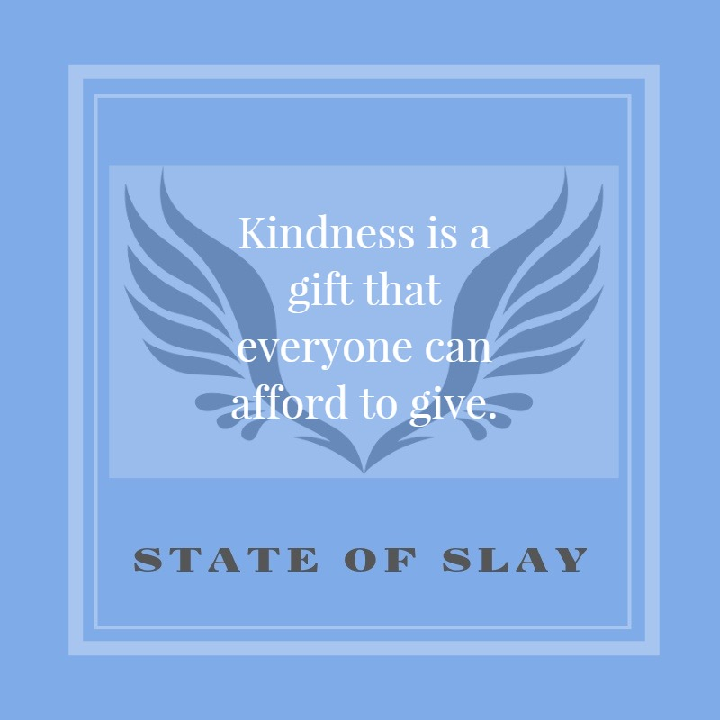 State Of Slay Kindness
