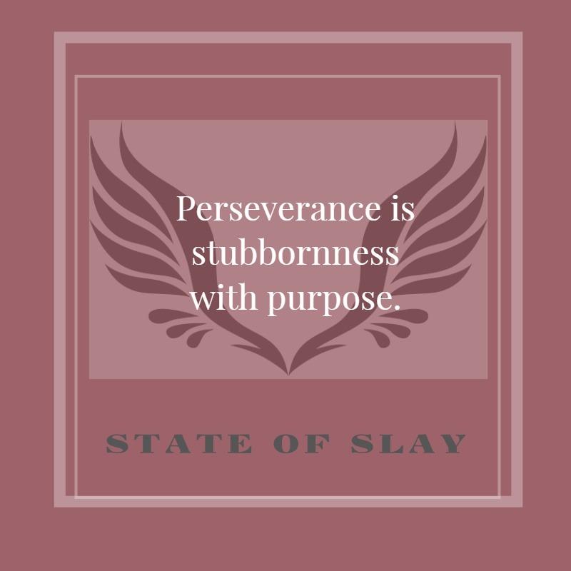 State Of Slay Stubbornness
